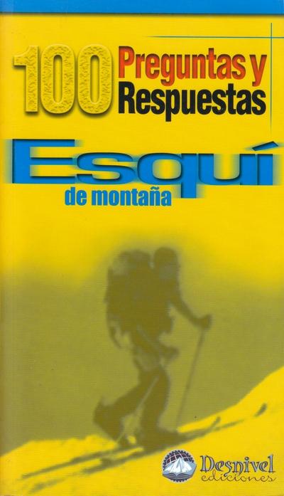 Esquí de montaña. 100 preguntas y respuestas por David Gómez. Ediciones Desnivel