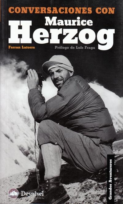 Conversaciones con Maurice Herzog.  por Ferran Latorre. Ediciones Desnivel