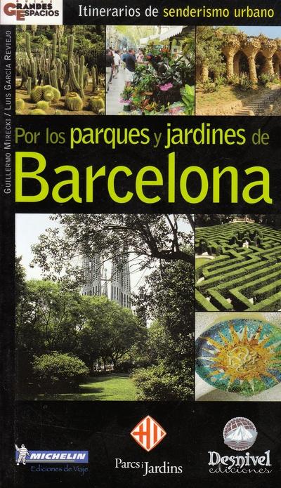 Por los parques y jardines de Barcelona.  por Guillermo Mirecki; Luis García Reviejo. Ediciones Desnivel