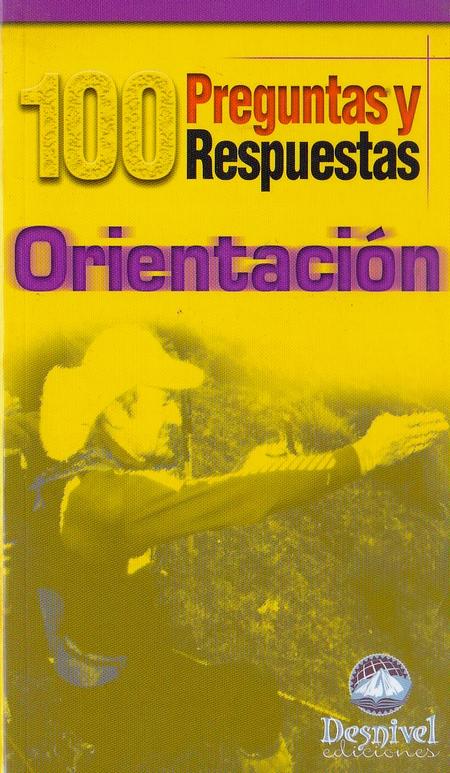 Orientación. 100 preguntas y respuestas.  por Eusebio García Gómez. Ediciones Desnivel