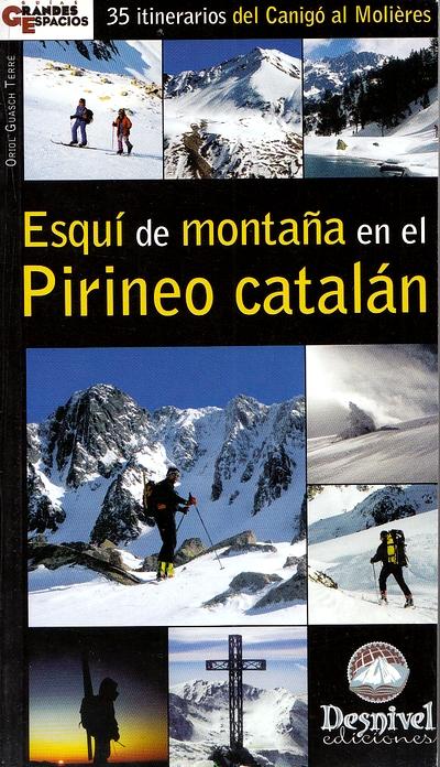 Esquí de montaña en el Pirineo catalán.  por Oriol Guasch Terré. Ediciones Desnivel