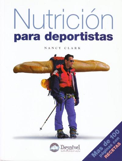 Nutrición para deportistas.  por Nancy Clark. Ediciones Desnivel