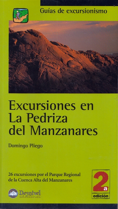 Excursiones en la Pedriza del Manzanares.  por Domingo Pliego Vega. Ediciones Desnivel