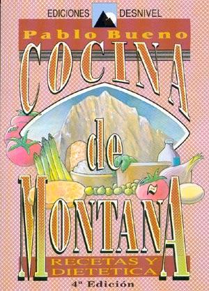 Cocina de montaña.  por Pablo Bueno Llorente. Ediciones Desnivel