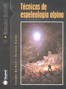 Técnicas de espeleología alpina.  por Bernard Tourte; Georges Marbach. Ediciones Desnivel