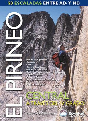 El Pirineo central a través del IV grado.  por Alberto Urtasun Uriz. Ediciones Desnivel