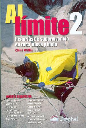 Al límite 2.  por Clint Willis. Ediciones Desnivel