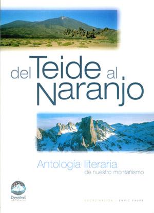 Del Teide al Naranjo. Antología literaria de nuestro montañismo por Enric Faura (coord.). Ediciones Desnivel