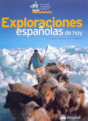 Exploraciones españolas de hoy.  por Juan José Zorrilla (coord.). Ediciones Desnivel
