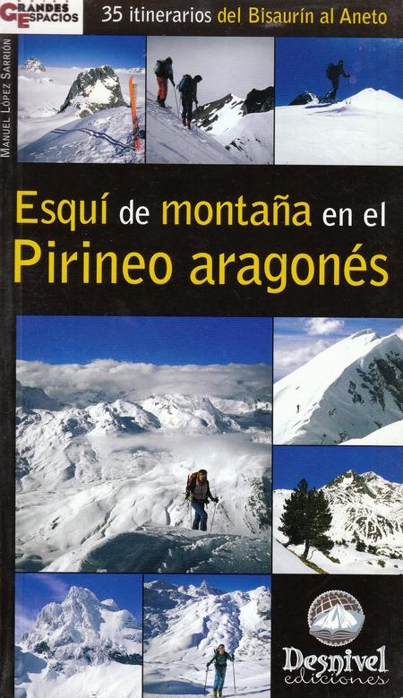 Esquí de montaña en el Pirineo aragonés.  por Manuel López Sarrión. Ediciones Desnivel