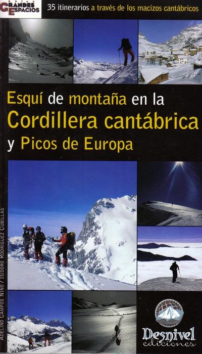 Esquí de montaña en la Cordillera Cantábrica y Picos de Europa.  por Adelino Campos; Isidoro Rodríguez. Ediciones Desnivel