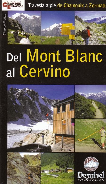 Del Mont Blanc al Cervino.  por Cándido Muñoz. Ediciones Desnivel