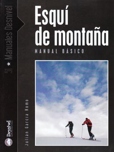 Esquí de montaña. Manual básico.  por Julián García Romo. Ediciones Desnivel