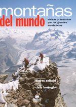 Montañas del mundo. Vividas y descritas por los grandes montañeros por Audrey Salkeld (coord.). Ediciones Desnivel