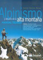 Alpinismo y desafío en la alta montaña.  por Javier Sintes. Ediciones Desnivel