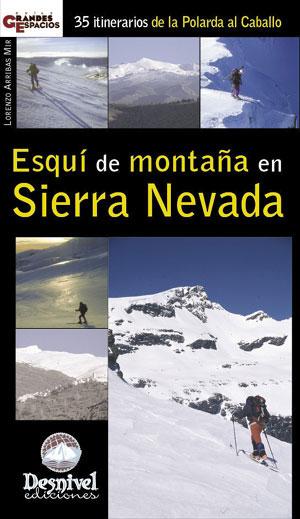 Esquí de montaña en Sierra Nevada.  por Lorenzo Arribas Mir. Ediciones Desnivel