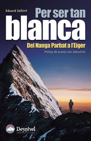 Per ser tan blanca (ed. catalan).  por Eduard Sallent. Ediciones Desnivel