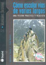 Cómo escalar vías de varios largos. por Tino Núñez e Ignacio Luján. Ediciones Desnivel