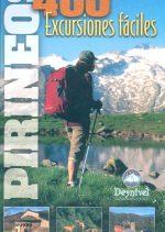 Pirineos. 400 excursiones fáciles.  por Lluís Borrás. Ediciones Desnivel