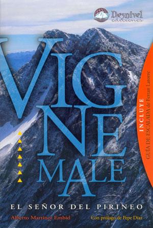 Vignemale. El señor del Pirineo.  por Alberto Martínez Embid. Ediciones Desnivel