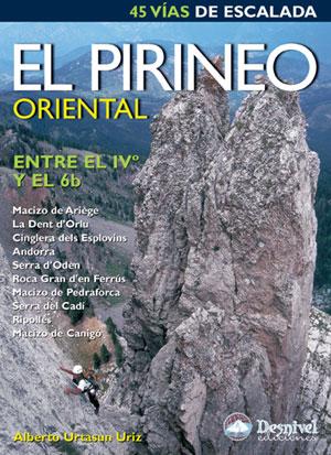 El Pirineo oriental. 45 escaladas entre el IVº y el 6b por Alberto Urtasun Uriz. Ediciones Desnivel