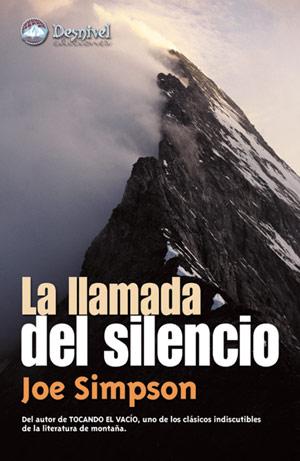 La llamada del silencio.  por Joe Simpson. Ediciones Desnivel