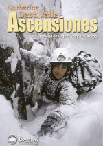 Ascensiones.  por Catherine Destivelle. Ediciones Desnivel