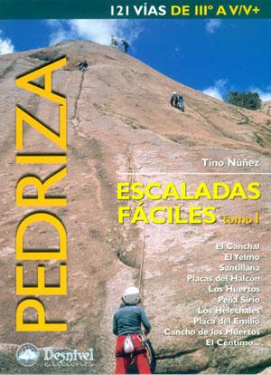 Pedriza. Escaladas fáciles tomo I. 121 vías de IIIº a V/V+ por Tino Núñez. Ediciones Desnivel