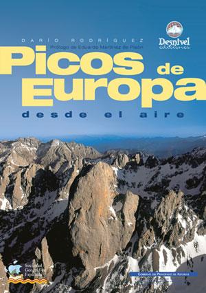 Picos de Europa desde el aire.  por Darío Rodríguez; Dioni Serrano. Ediciones Desnivel