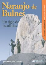 Naranjo de Bulnes. Un siglo de escaladas por Isidoro Rodríguez Cubillas. Ediciones Desnivel