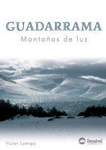 Guadarrama. Montañas de luz.  por Víctor Luengo. Ediciones Desnivel