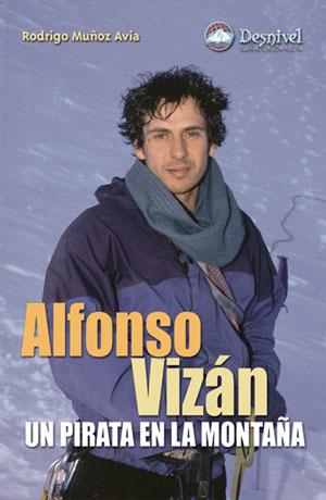 Alfonso Vizán. Un pirata en la montaña.  por Rodrigo Muñoz Avia. Ediciones Desnivel