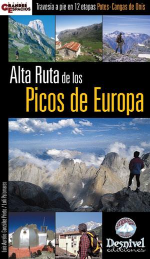 Alta Ruta de los Picos de Europa. Travesía a pie en 12 etapas Potes-Cangas de Onís por Loli Palomares; Luis Aurelio González. Ediciones Desnivel