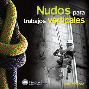 Nudos para trabajos verticales.  por Jon Redondo. Ediciones Desnivel