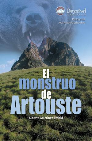 El monstruo de Artouste.  por Alberto Martínez Embid. Ediciones Desnivel