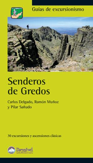 Senderos de Gredos. 30 excursiones y ascensiones clásicas por VV. AA.. Ediciones Desnivel