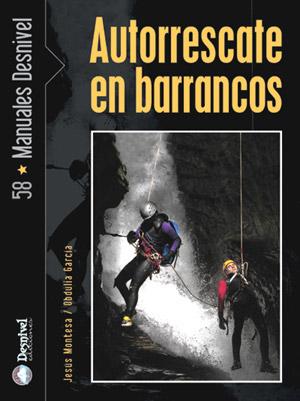 Autorrescate en barrancos.  por Jesús Montesa; Obdulia García. Ediciones Desnivel