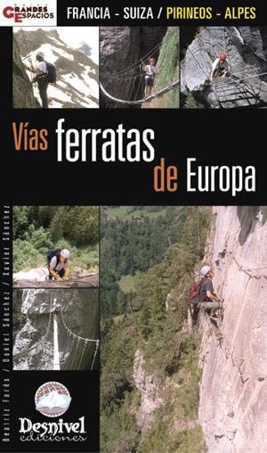 Vías ferratas de Europa. Francia - Suiza por VV. AA.. Ediciones Desnivel