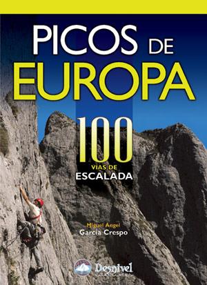 Picos de Europa. 100 vías de escalada.  por Miguel Ángel García Crespo. Ediciones Desnivel