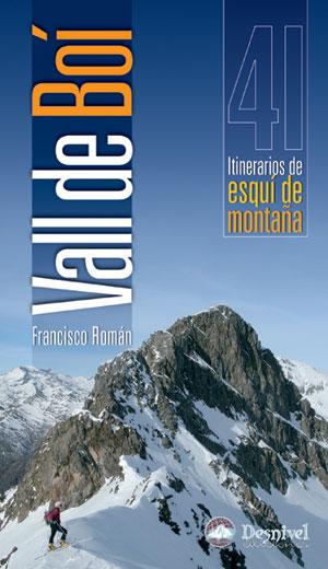 Vall de Boí. 41 itinerarios de esquí de montaña por Francisco Román. Ediciones Desnivel