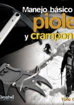 Manejo básico de piolet y crampones.  por Toño Guerra. Ediciones Desnivel