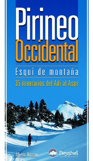 Pirineo Occidental. Esquí de montaña. 35 itinerarios del Adi al Aspe por Alberto Urtasun. Ediciones Desnivel