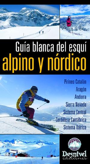 Guía blanca del esquí alpino y nórdico.  por Celes Piedrabuena. Ediciones Desnivel