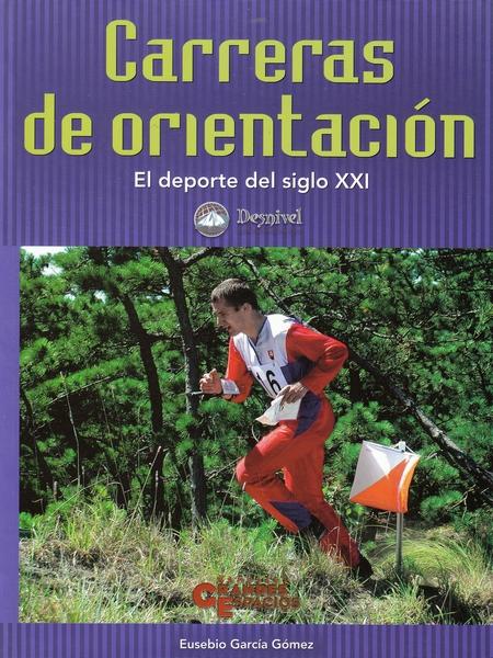 Carreras de orientación.  por Eusebio García Gómez. Ediciones Desnivel