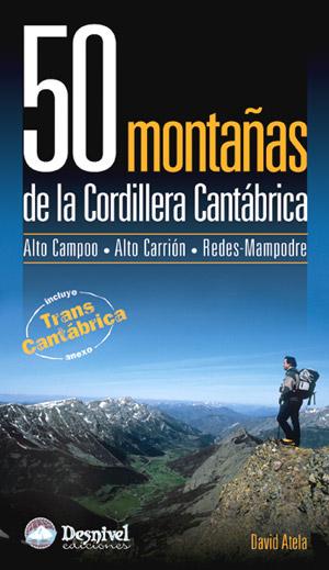 50 montañas de la Cordillera Cantábrica. Alto Campoo-Alto Carrión-Redes-Mampodre por David Atela. Ediciones Desnivel