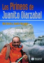 Los Pirineos de Juanito Oiarzabal.  por Juanito Oiarzabal; Kiko Betelu. Ediciones Desnivel