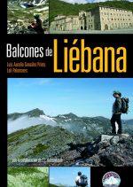 Balcones de Liébana. Travesía circular a pie en 17 etapas por Loli Palomares; Luis Aurelio González. Ediciones Desnivel