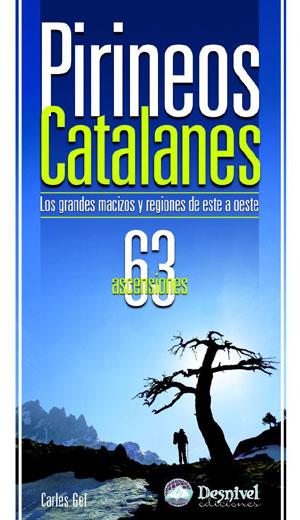 Pirineos catalanes. 63 ascensiones.  por Carles Gel. Ediciones Desnivel