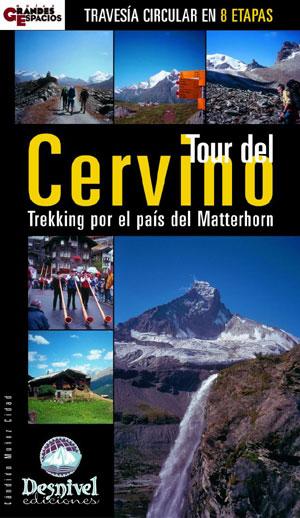 Tour del Cervino. Trekking por el país del Matterhorn por Cándido Muñoz. Ediciones Desnivel