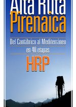 Alta Ruta Pirenaica - HRP. Del Cantábrico al Mediterráneo en 40 etapas por Sergi Lara. Ediciones Desnivel